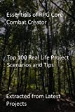 Essentials of RPG Core Combat Creator: Top 100 Real Life Project Scenarios and Tips : Extracted from Latest Projects (English Edition)